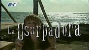 La Usurpadora / Узурпаторката - 9 Епизод