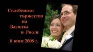 Видеоклип - Василка и Росен - 08.06.2008 г.