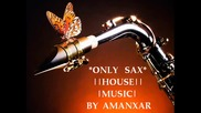 Top 10 Sax House Music 2010 Only The Best Sax