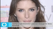 Twitter's 140 Character Limit Isn't Enough for Anna Kendrick