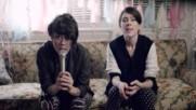 Tegan And Sara - Closer (Official Music Video) (Оfficial video)