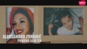 Aleksandar Zoranic - Ponovo sam ziv / Official Video 2018