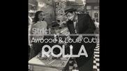 Avrosse & Louie Cut - Rolla ( Original Mix )