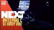 NEXTTV 016: Гост DJ: DJ Jordy Vibe