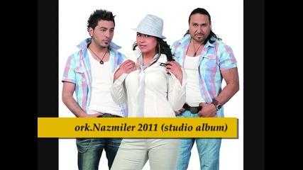 ork Nazmiler - kim benim dedikodumu qparsa...2011