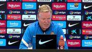 Spain: 'I'm not afraid' - Koeman before match against Real Madrid