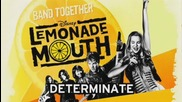 Lemonade Mouth - Derterminate (full Song)