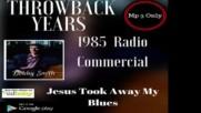 """1985 връщане години """"исус ми отне блус """""""