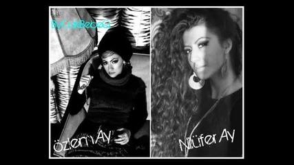 Ozlem Ay & Nilufer Ay - Sherefsiz 2011