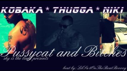 Kobaka feat Thugga Niki and Thracian - Pussycat & Bitches