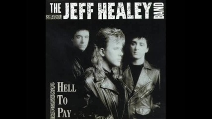 The Jeff Healey Band - Something to Hold on To