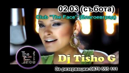 Dj Tisho G - 02.03 Live In Club The Face (blagoevgrad)