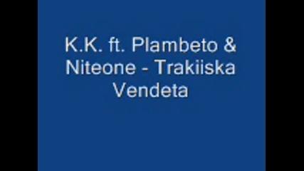 K.k. feat. Plambeto & Niteone - Trakiiska Vendeta (demo)