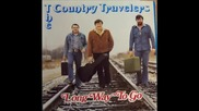 The Country Travelers - Bitter They Are Harder Fall