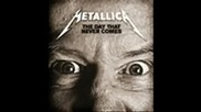 Metallica - The Day That Never Comes(new!)