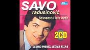 Savo Radusinovic - Ko te nocas miluje po ruci