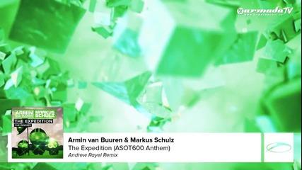 Armin van Buuren Markus Schulz - The Expedition (andrew Rayel Remix)