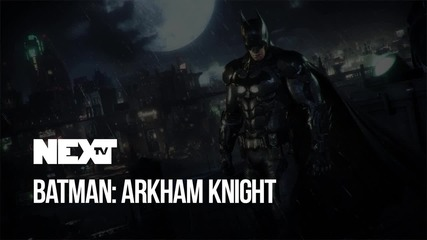 NEXTTV 044: Ревю: Batman: Arkham Knight