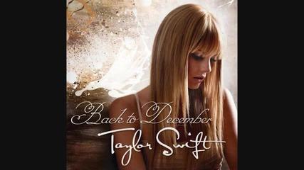 Страхотна ! Taylor Swift - Back To December + Превод + Subs