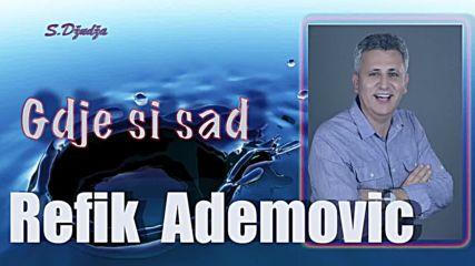 Refik Ademovic - Gdje si sad - 2018