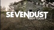 Sevendust - Not Today ( Official Lyric Video)