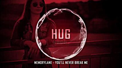 Memorylane - Youll Never Break Me