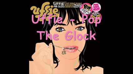 Uffie - Pop The Glock *мноg0 яka пеseн*