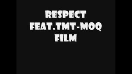 Respect Feat.tmt - Moq Film