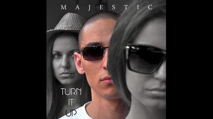 Majestic - Turn It Up [audio]
