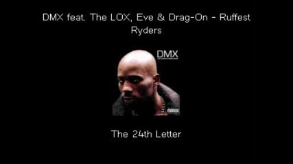 Dmx feat. The Lox, Eve & Drag - On - Ruffest Ryders