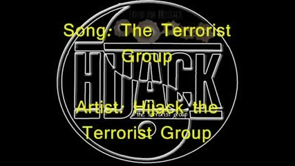 The Terrorist Group - Hijack the Terrorist Group