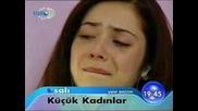 Малки жени Kucuk Kadinlar 4 и 5 епизод реклама