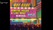 Dimitri Vegas and Like Mike vs Diplo ft. Debs Daughter - Hey Baby ( M.i.k.e. Push Extended Remix )