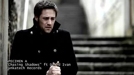 Specimen A - Chasing Shadows feat. David Ivan [official Vide