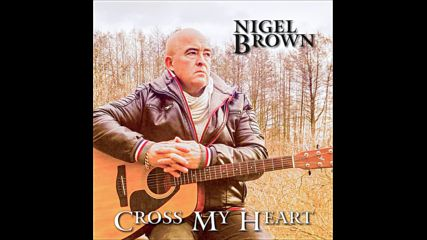 Nigel Brown - Cross My Heart
