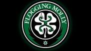 Flogging Molly - Dont Shut Em Down