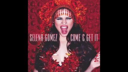 Selena Gomez - Come - Get It