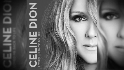 + Превод .. New! 2o13 | Celine Dion - Loved Me Back to Life