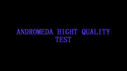 Andromeda Hight Quality Test