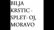 Bilja Krstic - Splet- Oj, Moravo