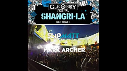 Slipmatt (sl2) B2b Mark Archer (altern8) - Live @ Glastonbury 2019 (shangri-la Gas Tower)