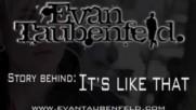 "Evan Taubenfeld - Story Behind ""It's Like That"" [Web Clip] (Оfficial video)"