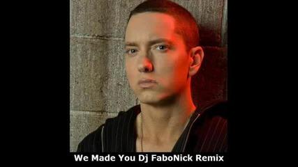 Eminem - We Made You Fabonick s Shawty Made Us Loose Remix