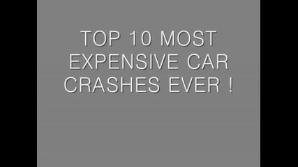 Top-10 Катастрофи на най скъпите коли !!!