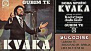 Bora Spuzic Kvaka - Gubim te - 1972