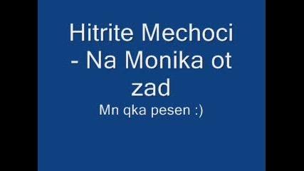 Hitrite Mechoci - Na Monika Otzad