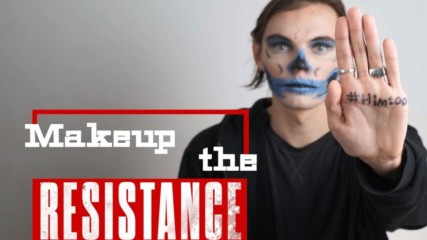 Makeup the Resistance: #HimToo