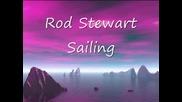 Rod Stewart - Sailing // lyrics //