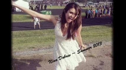 Nina Dobrev ~ Summer 2013 ~ Mamacita Buena