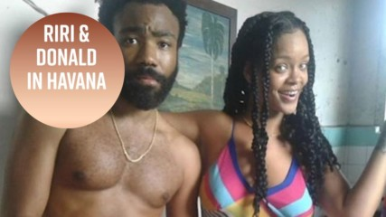 Rihanna & Donald Glover spotted in Cuba together
